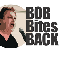 Words Bob Bites Back and a white man head and shoulders with black hair and black shirt shouting into a mic