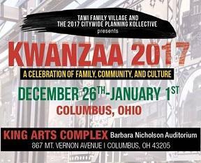 The words Kwanzaa 2017, December 26th - January 1 Columbus Ohio