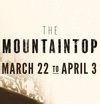 Words black on white The Mountaintop March 22-April 3