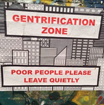 Drawing of lots of tall buildings words in front Gentrification Zone and Poor People Please Leave Quietly