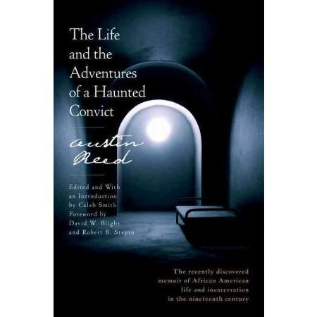 The Life And Adventures Of A Haunted Convict By Austin Reed Columbusfreepress Com