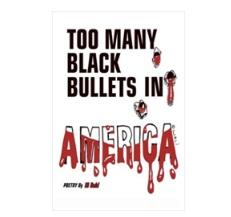 Words Too Many Black Bullets in America with blood dripping off the word America