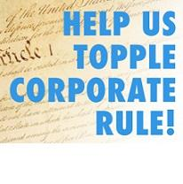Blue words saying Help Us Topple Corporate Rule! against the Constitution in the background