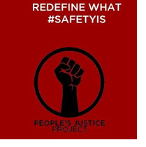 words Redefine what #safetyis against red background, a big black drawing of a fist and words People's Justice Project