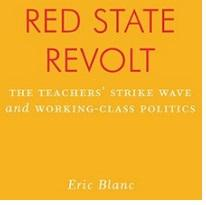 Yellow background with words in red Red State Revolt and words below in white the teachers' strike wave and working-class politics Eric Blanc