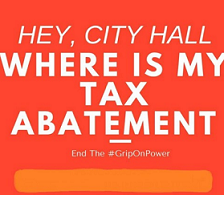 Orange background and words Hey City Hall Where's my Tax Abatement