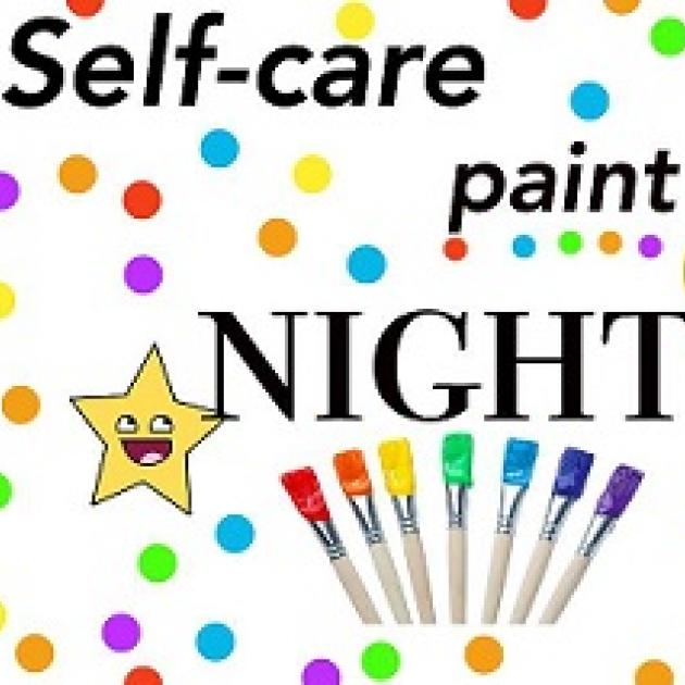 White background with lot of rainbow colored dots all over it and the words in black Self-care paint night and some paintbrushes below in a variety of colors and a little yellow star to the left with a happy face