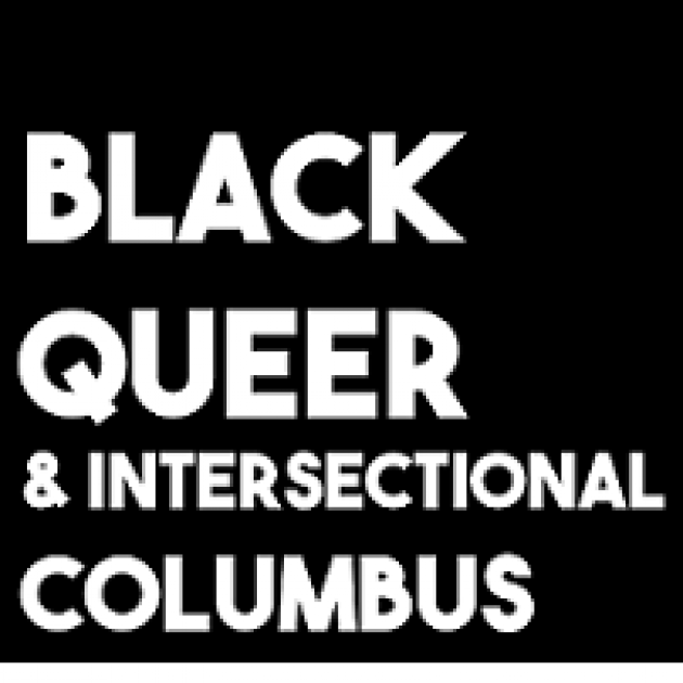 Black Background and white words Black Queer & Intersectional Columbus