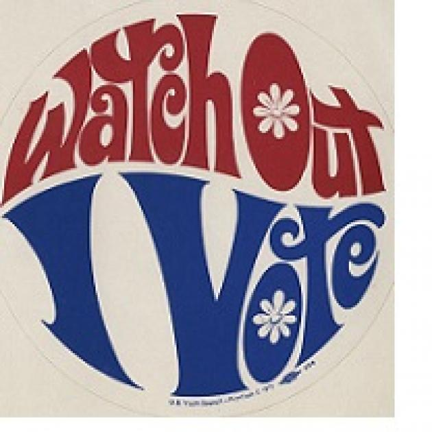 The words in a font that looks like the hippie sixties with curly q's and flowers saying Watch Out I Vote with the words making up a circle