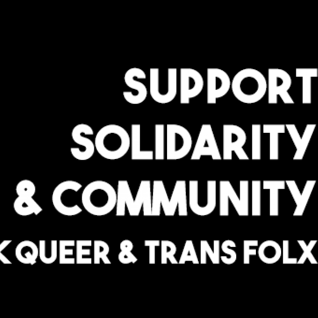 White words on black background Support Solidarity & Community Black Queer & Trans Flox