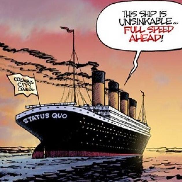 "Cartoon with huge ship named Status Quo on ocean with Columbus City Council flag, and a bubble that says ""This Ship is unsinkable -- full speed ahead!"""