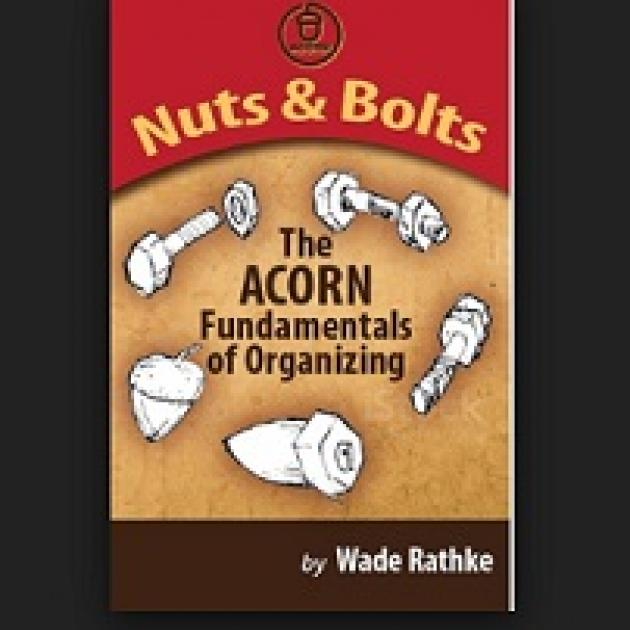 Book cover with the words Nuts and Bolts the ACORN fundamentals of organizing by Wade Rathke
