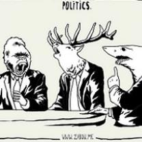 Black line drawing of three men at a table supposedly arguing though their heads are a gorilla, a stag with antlers and a shark, the word politics at the top
