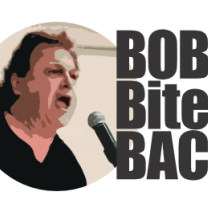 Bob yelling into a mic and words Bob Bites Back