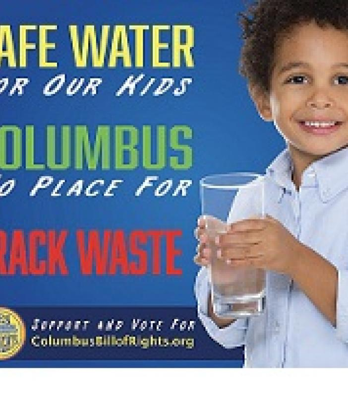 Little boy holding a glass of water to the right and the words Safe water for our kids, Columbus no place for frack waste