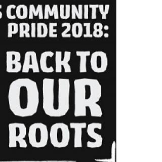 Black background and words Community Pride 2018 Back to Our Roots