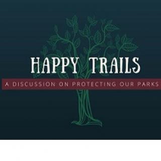 A drawing of a tree in green against a black background and words Happy trails in front in white and below the words A discussion on protecting our parks