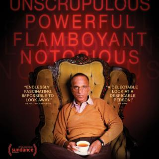 Film poster with words Powerful Flamboyant and Notorious and a middle aged white man sitting in a huge fancy armchair
