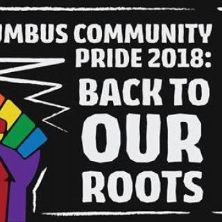 Rainbow colored fist and words Columbus Community Pride 2018 Back to our Roots