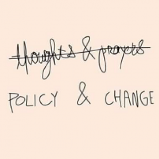 thoughts & prayers crossed out and words policy & change