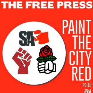 Red background, words The Free Press at top and Paint the city red going down the right side. A white circle to the left with three logos in it one of a red fist, one a white fist holding a red rose with green leaves and the black letters SA with a red banner flying next to it