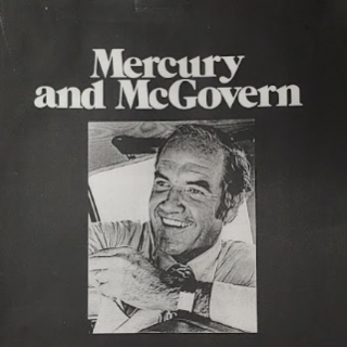 Black background with black and white photo of white man with receding hairline and words Mercury and McGovern