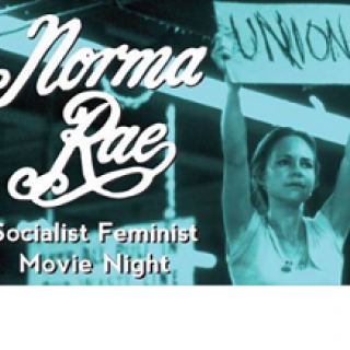 White woman looking firm holding a Union sign above her head and the words Norma Rae Socialist Feminist Movie Night
