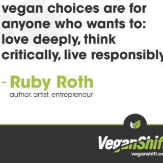 "Veganshift logo at bottom and quote ""vegan choices are for anyone who wants to: love deeply, think critically, live responsibly"