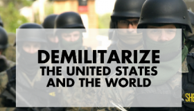 Soliders in the background and words Demilitarize the United States and the world