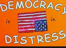 Drawing up upside down flag in between the words Democracy in distress